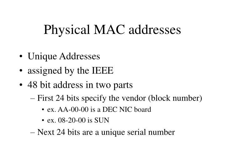 Physical MAC addresses