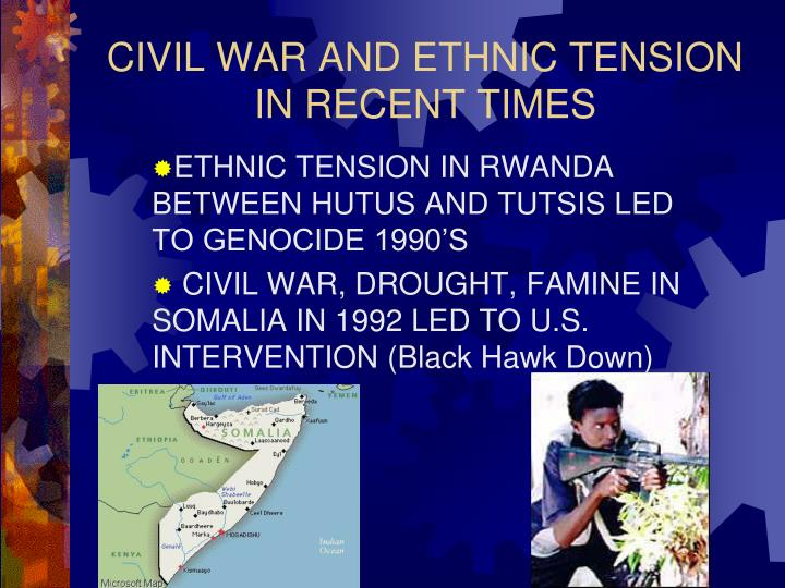 CIVIL WAR AND ETHNIC TENSION
