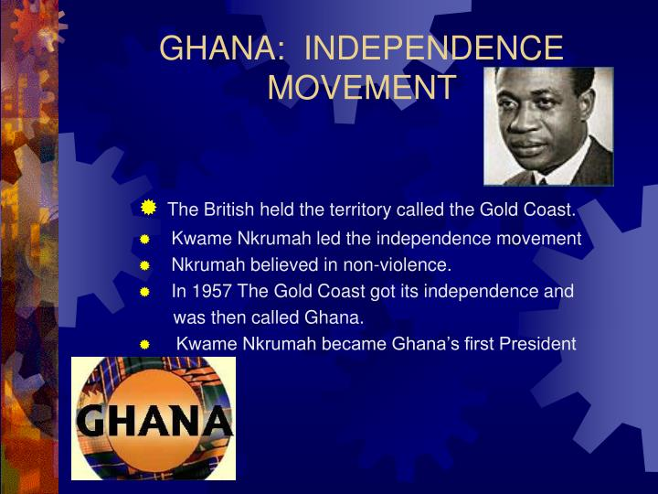 GHANA:  INDEPENDENCE MOVEMENT