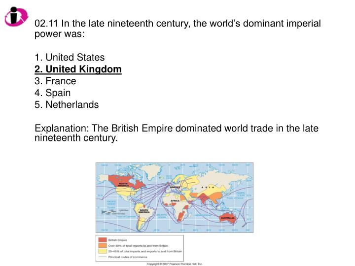02.11 In the late nineteenth century, the world's dominant imperial power was: