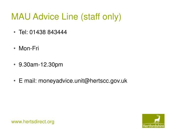 MAU Advice Line (staff only)