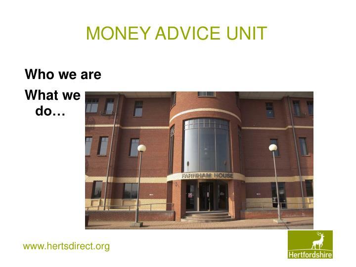MONEY ADVICE UNIT