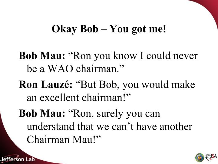 Okay Bob – You got me!