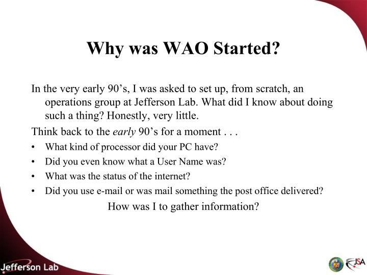 Why was WAO Started?