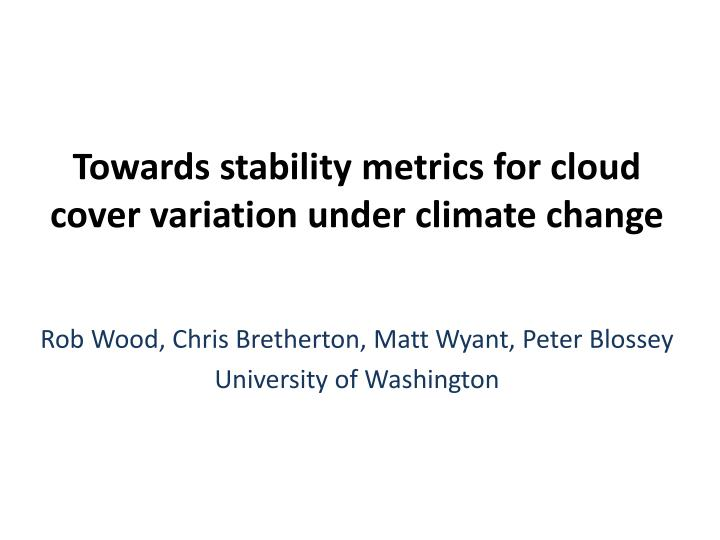 Towards stability metrics for cloud cover variation under climate change