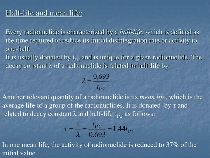 Half-life and mean life: