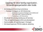 uppdrag f r lokal facklig organisation f rhandlingsorganisation eller klubb