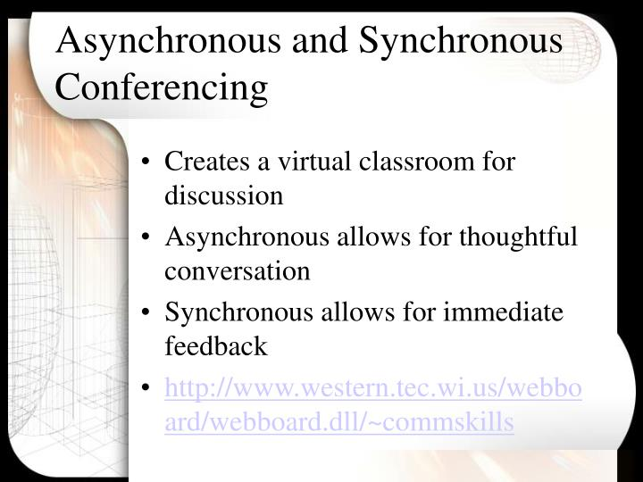 Asynchronous and Synchronous Conferencing