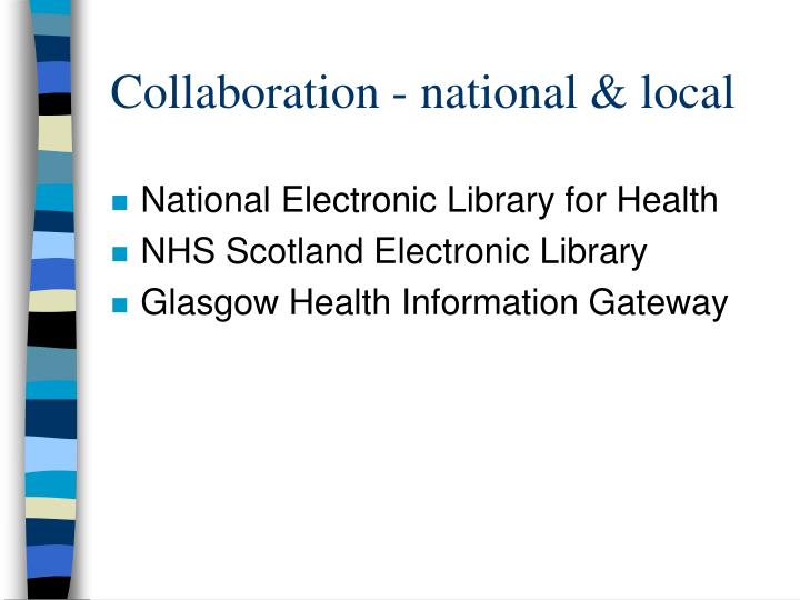 Collaboration - national & local