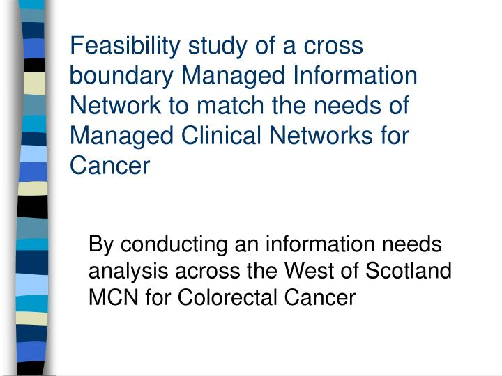 Feasibility study of a cross boundary Managed Information Network to match the needs of Managed Clinical Networks for Cancer