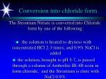 conversion into chloride form