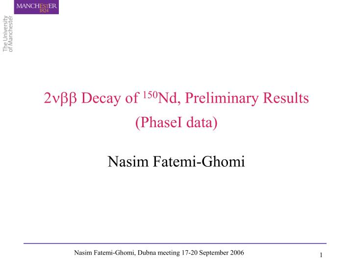 2 decay of 150 nd preliminary results phasei data