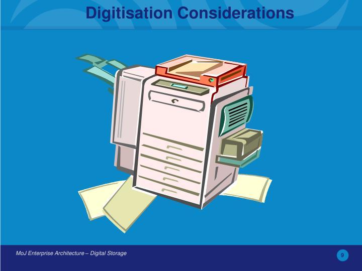 Digitisation Considerations