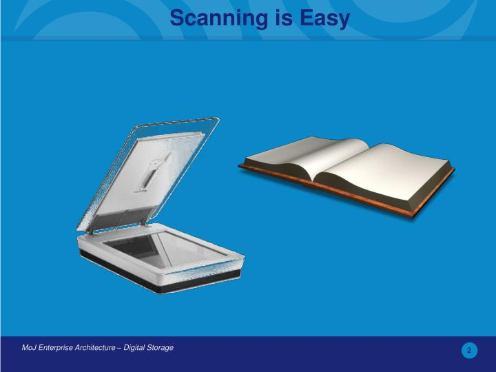 Scanning is Easy