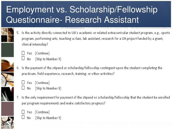 Employment vs. Scholarship/Fellowship Questionnaire- Research Assistant