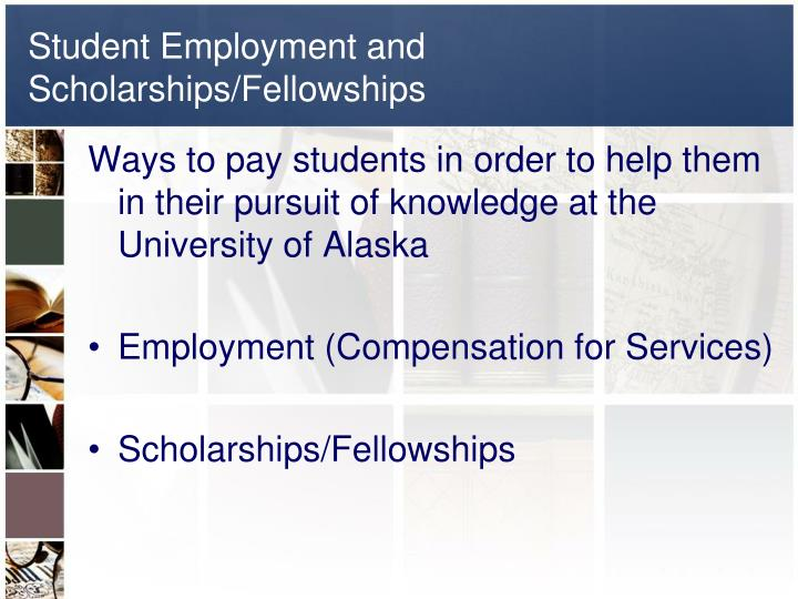 Student employment and scholarships fellowships