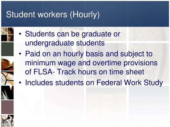 Student workers (Hourly)