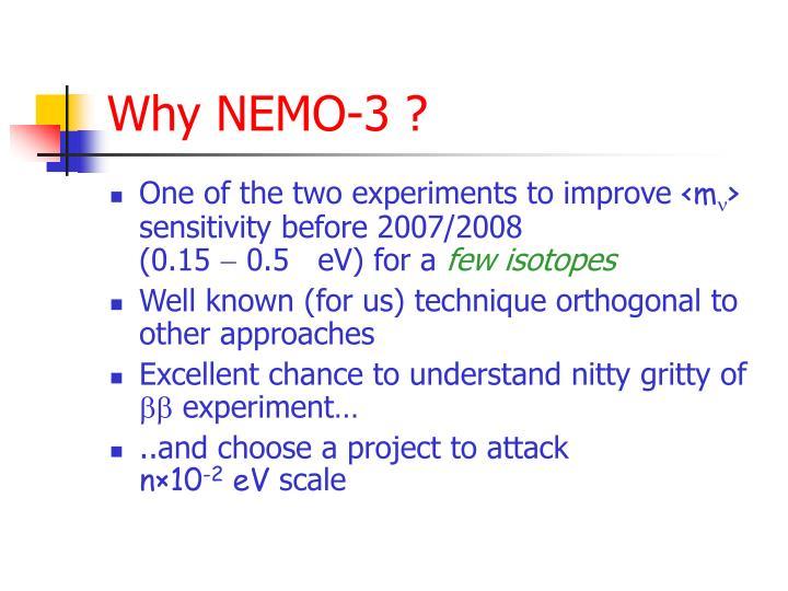 Why NEMO-3 ?