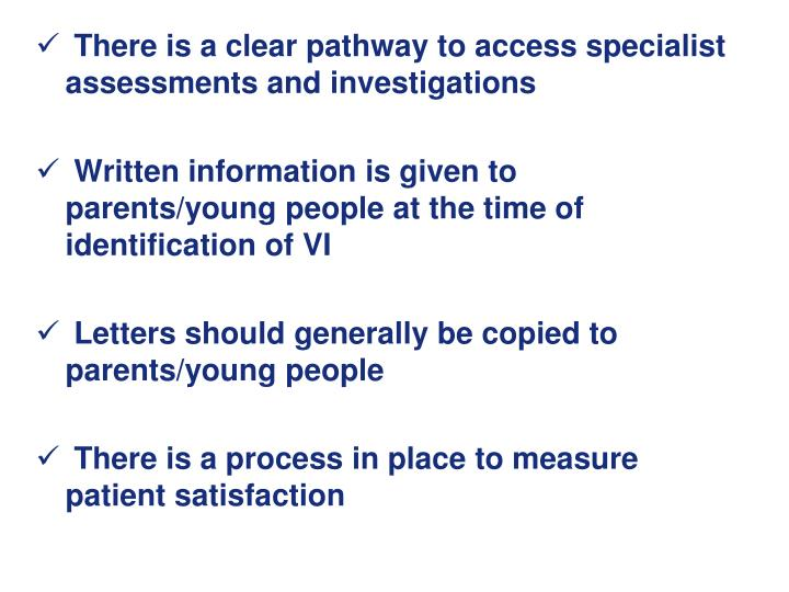 There is a clear pathway to access specialist assessments and investigations