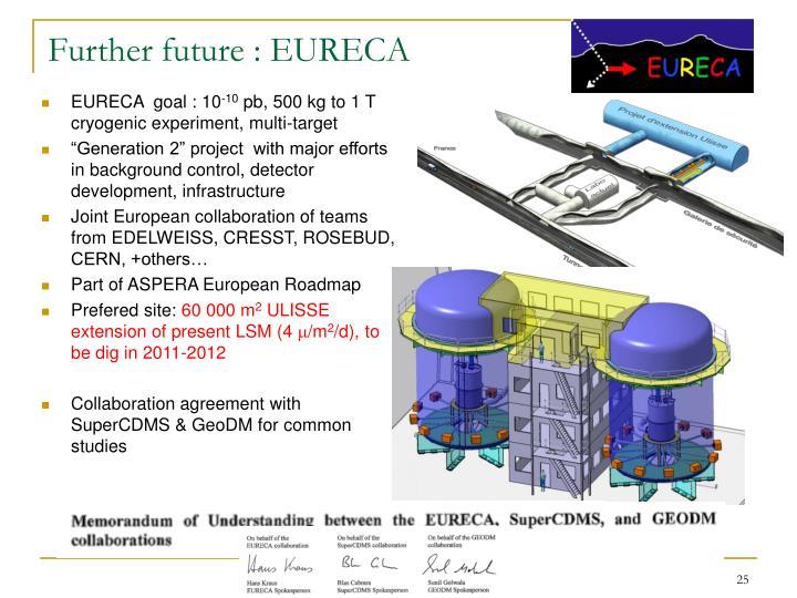 Further future : EURECA