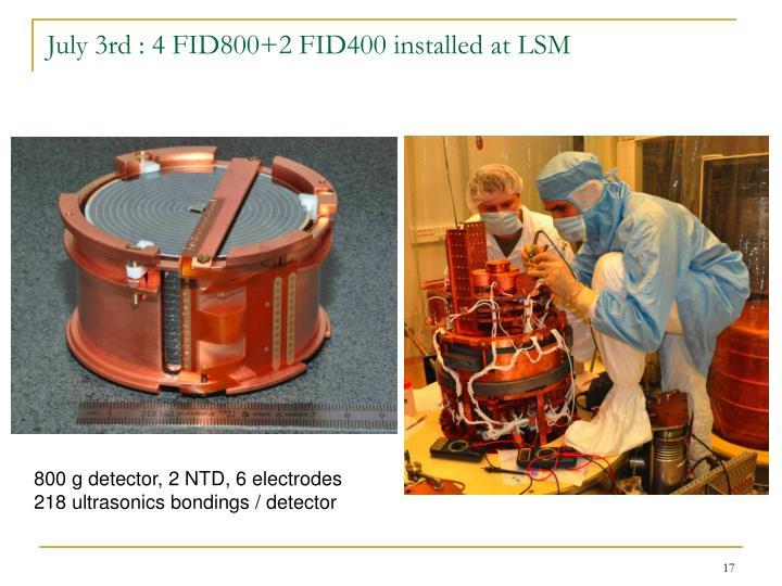 July 3rd : 4 FID800+2 FID400 installed at LSM