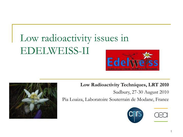 low radioactivity issues in edelweiss ii