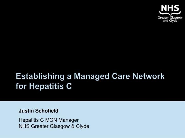 Establishing a Managed Care Network for Hepatitis C