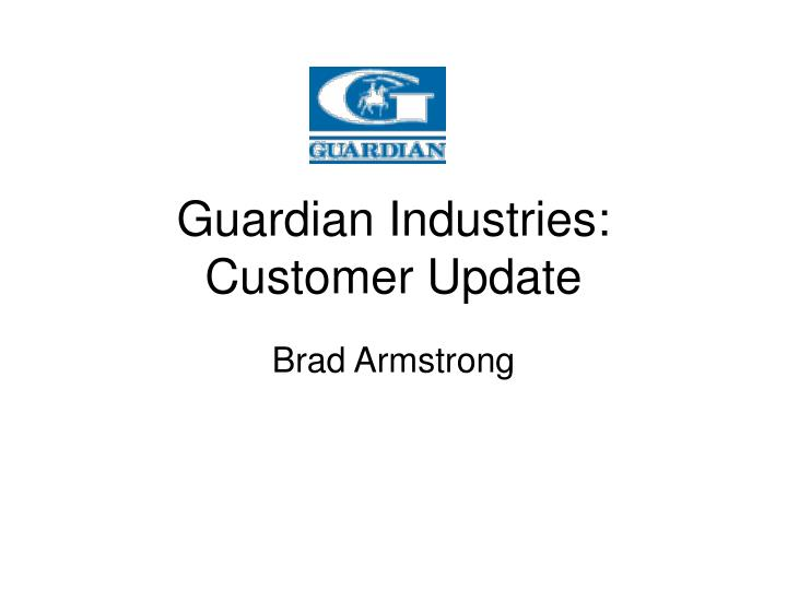 Guardian Industries: