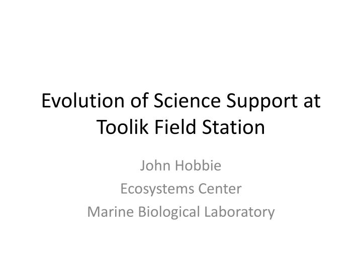 Evolution of Science Support at Toolik Field Station