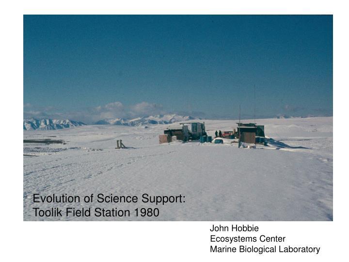 Evolution of Science Support: Toolik Field Station 1980