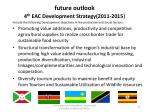 future outlook 4 th eac development strategy 2011 2015