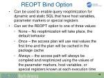 reopt bind option