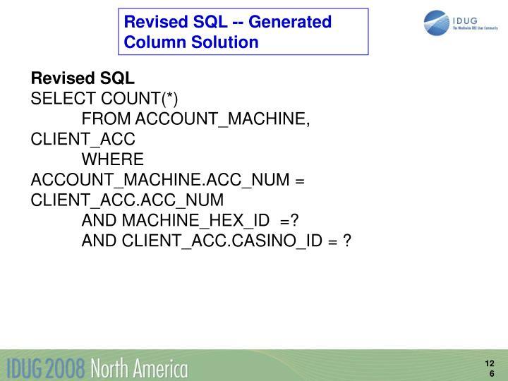 Revised SQL -- Generated Column Solution