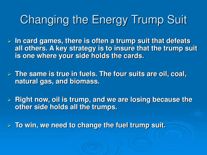 Changing the Energy Trump Suit