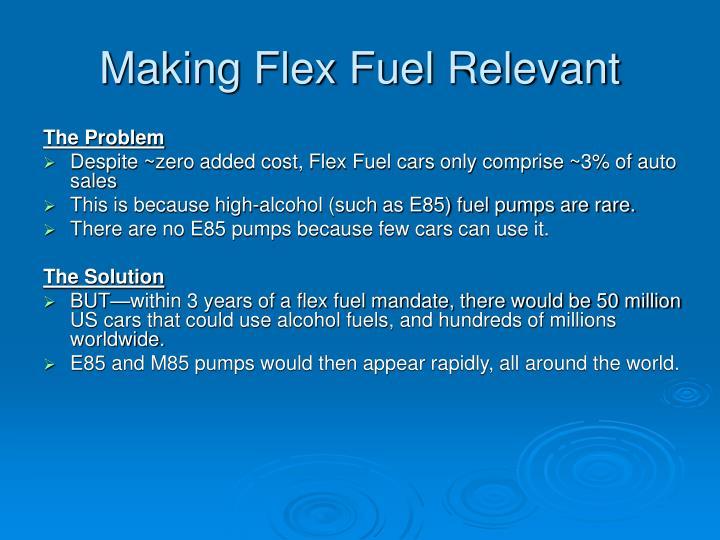 Making Flex Fuel Relevant