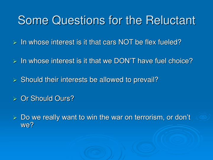 Some Questions for the Reluctant
