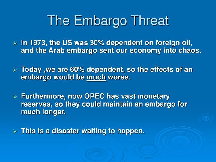 The Embargo Threat