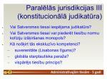 paral l s jurisdikcijas iii konstitucion l judikat ra