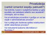 privatiz cija varb t izmantot iesp ju paklus t
