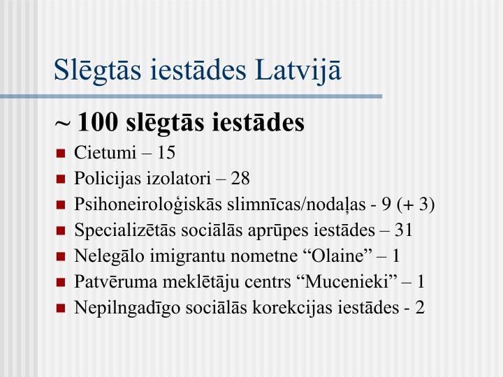 Slēgtās iestādes Latvijā