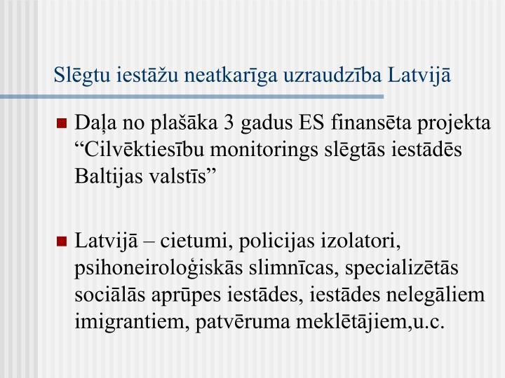 Slēgtu iestāžu neatkarīga uzraudzība Latvijā