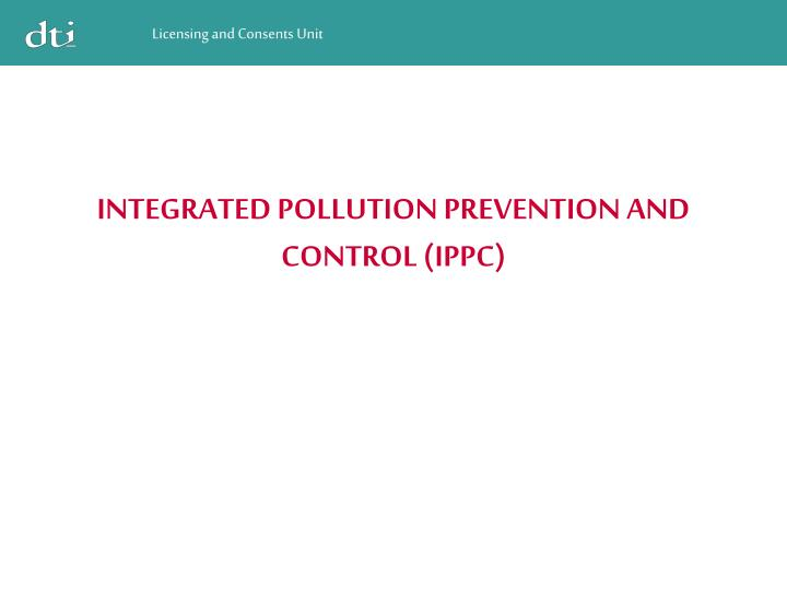 INTEGRATED POLLUTION PREVENTION AND CONTROL (IPPC)