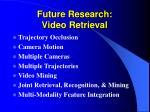 future research video retrieval