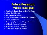 future research video tracking