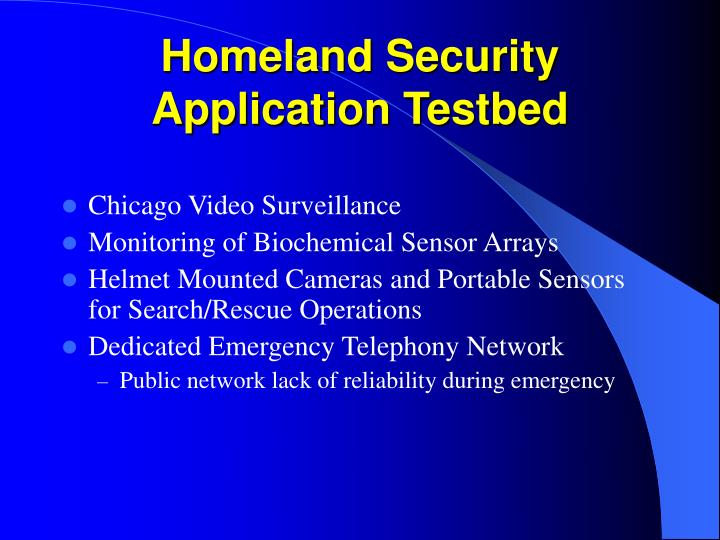 Homeland Security Application Testbed