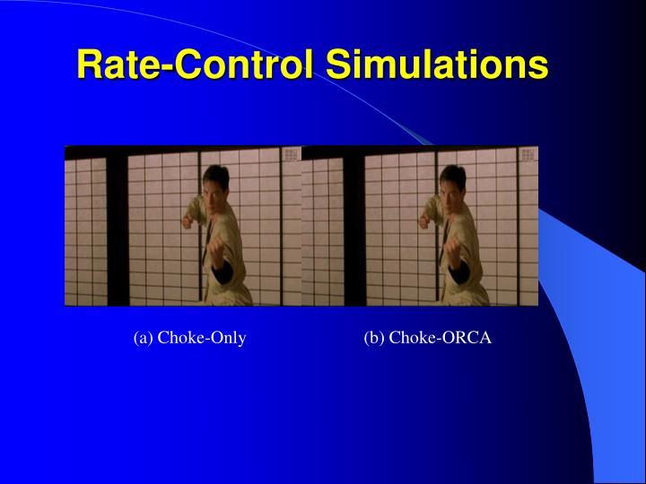 Rate-Control Simulations