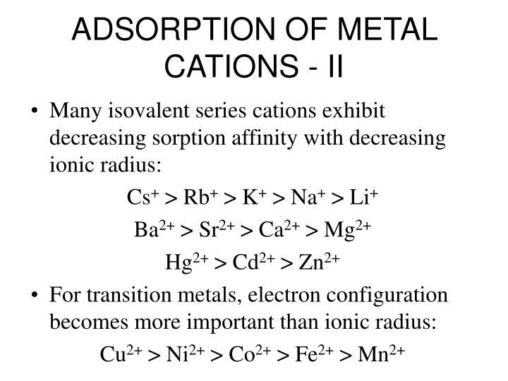 ADSORPTION OF METAL CATIONS - II