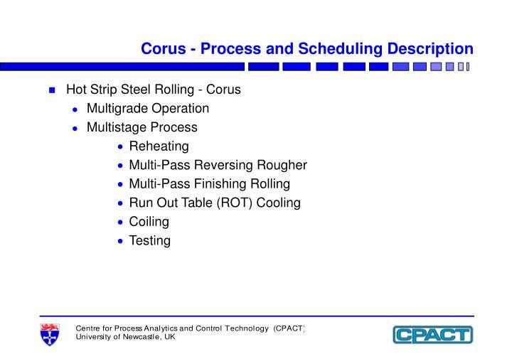 Corus - Process and Scheduling Description