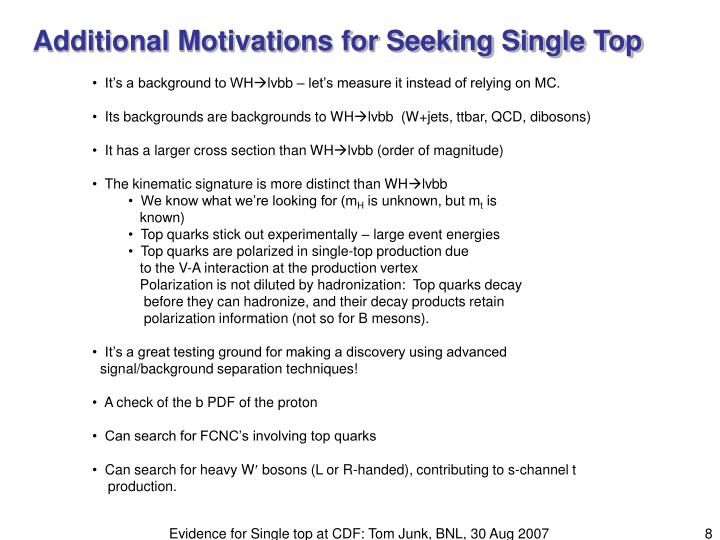 Additional Motivations for Seeking Single Top