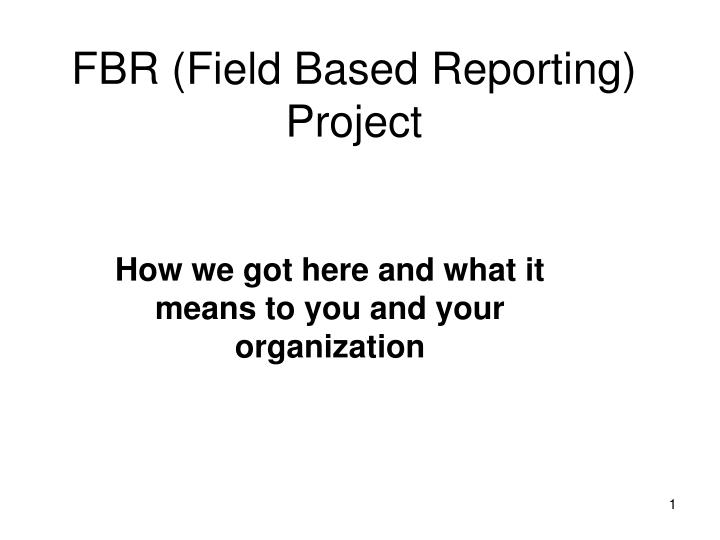 FBR (Field Based Reporting) Project